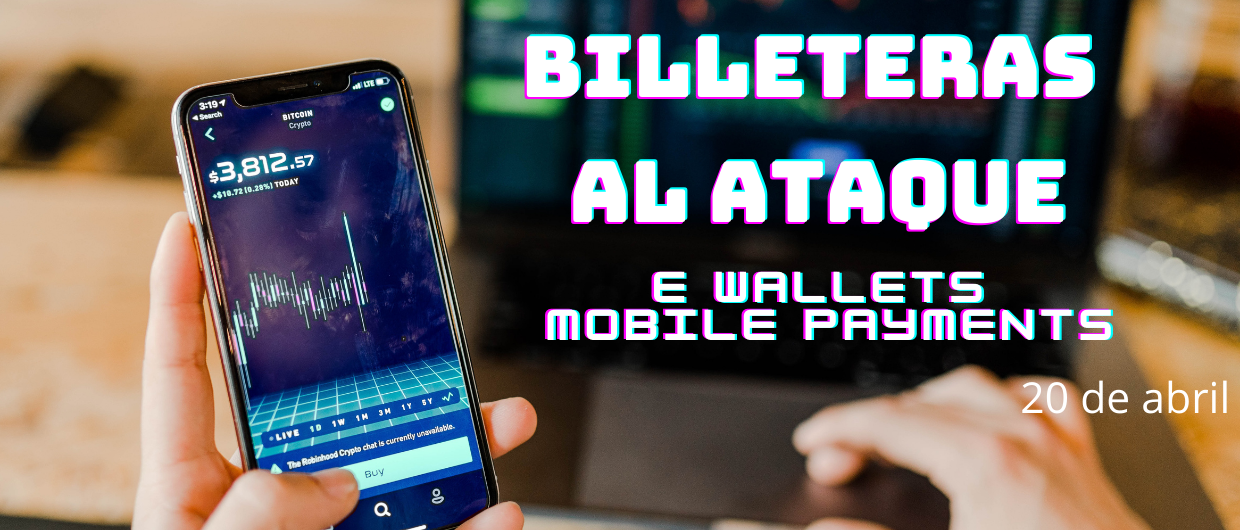 Billeteras al ataque